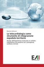 La telecardiologia come strumento di integrazione ospedale-territorio