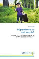 Dépendance ou autonomie?