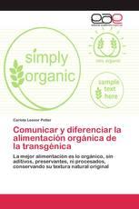 Comunicar y diferenciar la alimentación orgánica de la transgénica