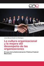 La cultura organizacional y la mejora del desempeño de las organizaciones