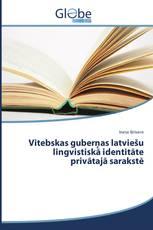 Vitebskas guberņas latviešu lingvistiskā identitāte privātajā sarakstē