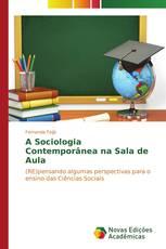 A Sociologia Contemporânea na Sala de Aula