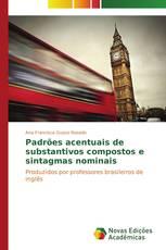 Padrões acentuais de substantivos compostos e sintagmas nominais