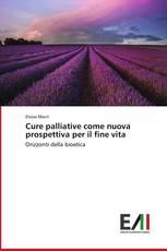 Cure palliative come nuova prospettiva per il fine vita