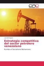 Estrategia competitiva del sector petrolero venezolano
