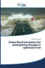 Urban flood simulation for anticipating changes in upstream river