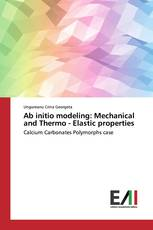 Ab initio modeling: Mechanical and Thermo - Elastic properties