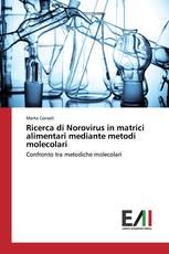 Ricerca di Norovirus in matrici alimentari mediante metodi molecolari