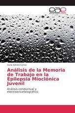 Análisis de la Memoria de Trabajo en la Epilepsia Mioclónica Juvenil