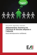 Adiponectina: barriera tra l'eccesso di tessuto adiposo e l'obesità