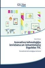 Inovatīvo tehnoloģiju ieviešana un izmantošana Siguldas TIC