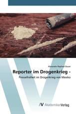 Reporter im Drogenkrieg -