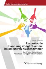 Respektvolle Handlungsmöglichkeiten im inklusiven Klassenzimmer