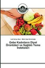 Gebe Kadınların Diyet Örüntüleri ve Sağlıklı Yeme İndeksleri