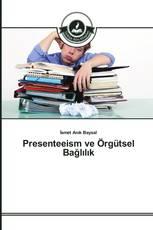 Presenteeism ve Örgütsel Bağlılık