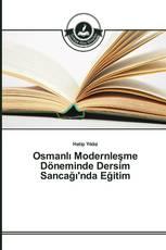 Osmanlı Modernleşme Döneminde Dersim Sancağı'nda Eğitim