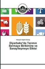 Diyarbakır'da Tarımın Sermaye Birikimine ve Sanayileşmeye Etkisi