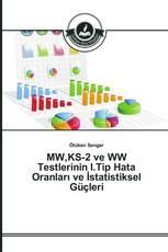 MW,KS-2 ve WW Testlerinin I.Tip Hata Oranları ve İstatistiksel Güçleri