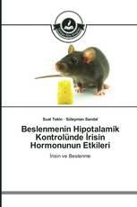 Beslenmenin Hipotalamik Kontrolünde İrisin Hormonunun Etkileri