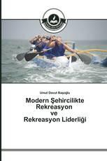 Modern Şehircilikte Rekreasyon ve Rekreasyon Liderliği