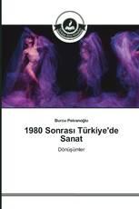 1980 Sonrası Türkiye'de Sanat