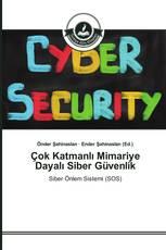 Çok Katmanlı Mimariye Dayalı Siber Güvenlik