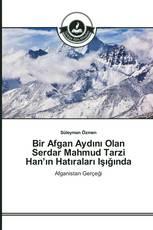 Bir Afgan Aydını Olan Serdar Mahmud Tarzi Han'ın Hatıraları Işığında