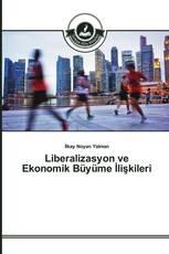 Liberalizasyon ve Ekonomik Büyüme İlişkileri