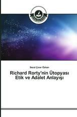 Richard Rorty'nin Ütopyası Etik ve Adalet Anlayışı