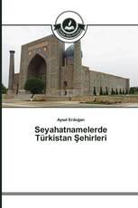 Seyahatnamelerde Türkistan Şehirleri