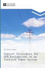 Control Strategies for CPS Evaluations in an Isolated Power System