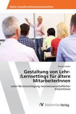 Gestaltung von Lehr-/Lernsettings für ältere MitarbeiterInnen
