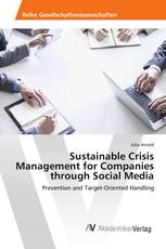 Sustainable Crisis Management for Companies through Social Media