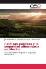 Políticas públicas y la seguridad alimentaria en México
