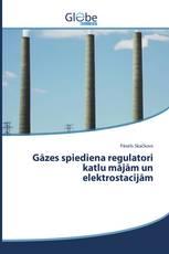 Gāzes spiediena regulatori katlu mājām un elektrostacijām