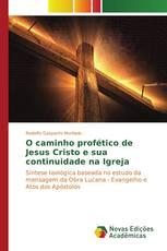 O caminho profético de Jesus Cristo e sua continuidade na Igreja