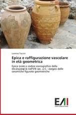Epica e raffigurazione vascolare in età geometrica