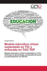 Modelo educativo virtual sustentado en TIC y enfocado en TAC-TEP