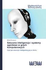 Sztuczna inteligencja i systemy agentowe w grach komputerowych