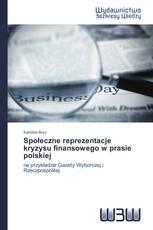 Społeczne reprezentacje kryzysu finansowego w prasie polskiej