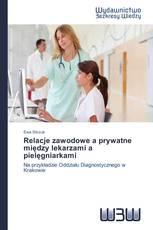 Relacje zawodowe a prywatne między lekarzami a pielęgniarkami