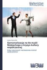 Samorealizacja na tle myśli Nietzschego a kryzys kultury współczesnej
