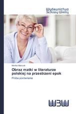 Obraz matki w literaturze polskiej na przestrzeni epok