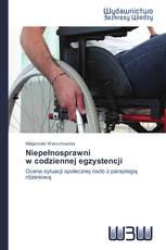 Niepełnosprawni   w codziennej egzystencji