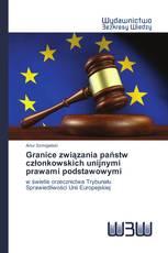 Granice związania państw członkowskich unijnymi prawami podstawowymi