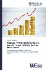 Rozwój rynku kapitałowego w polsce na przykładzie gpw w Warszawie