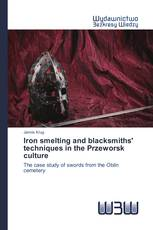 Iron smelting and blacksmiths' techniques in the Przeworsk culture