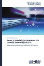 Nowe materiały polimerowe dla potrzeb biomedycznych