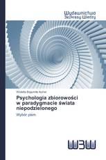 Psychologia zbiorowości w paradygmacie świata niepodzielonego