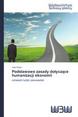 Podstawowe zasady dotyczące humanizacji ekonomii
